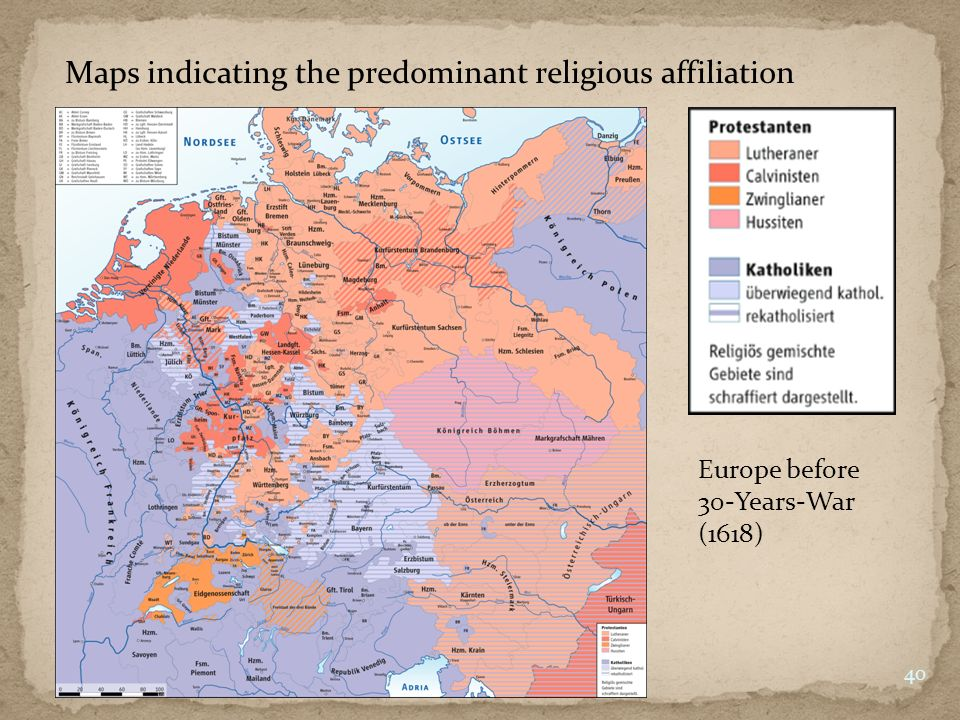 Maps indicating the predominant religious affiliation Europe before 30-Years-War (1618) 40