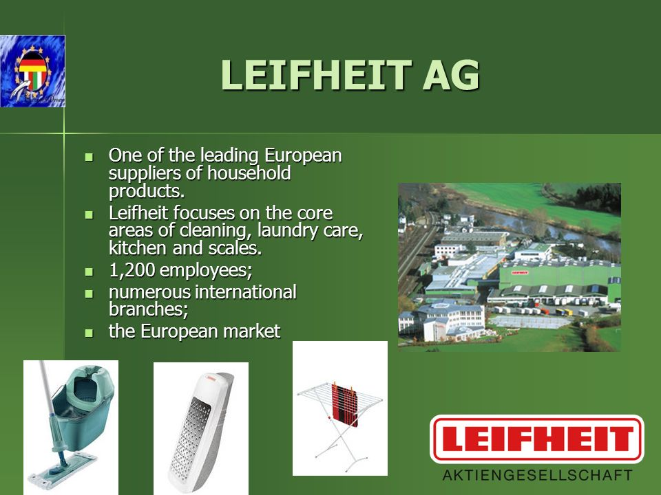 LEIFHEIT AG One of the leading European suppliers of household products.