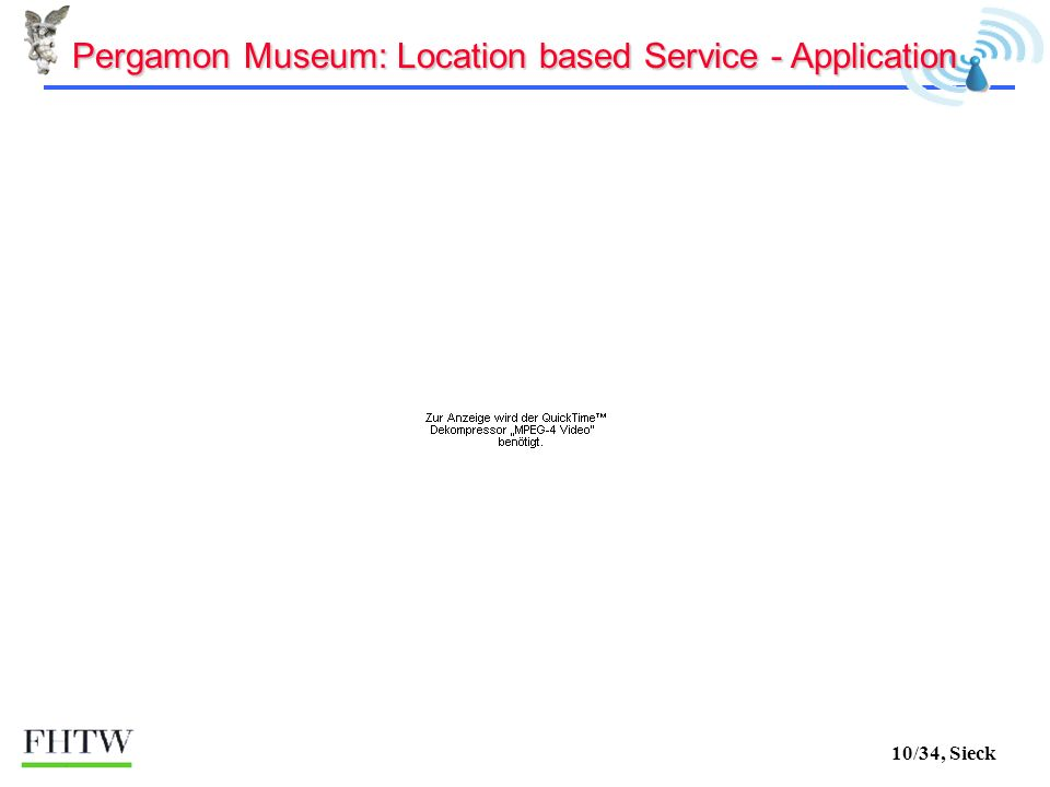 10/34, Sieck Pergamon Museum: Location based Service - Application