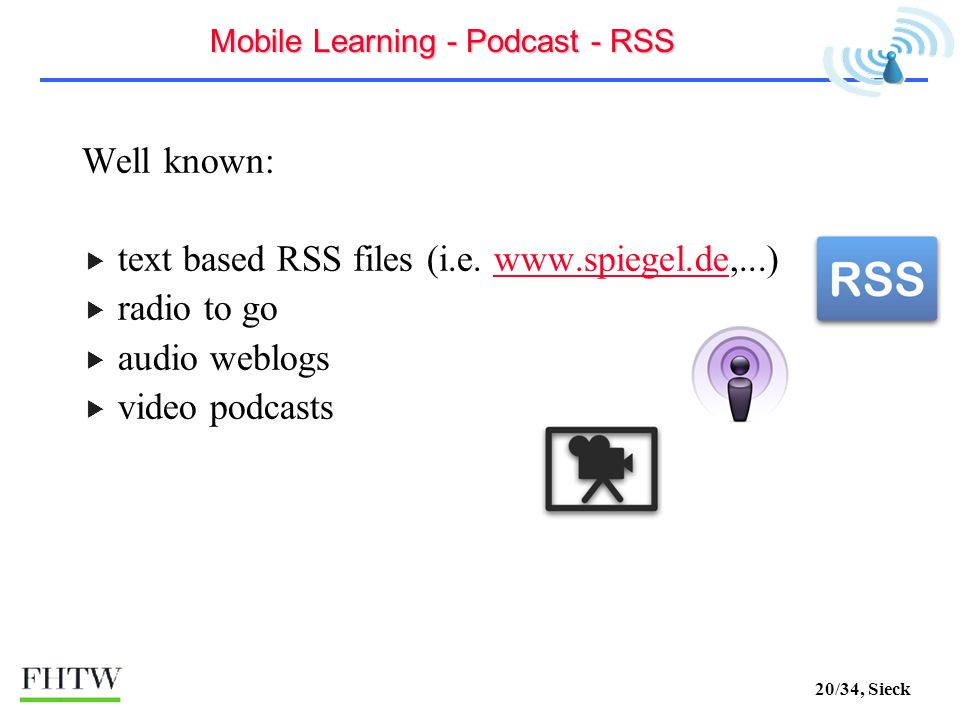 20/34, Sieck Well known: text based RSS files (i.e.