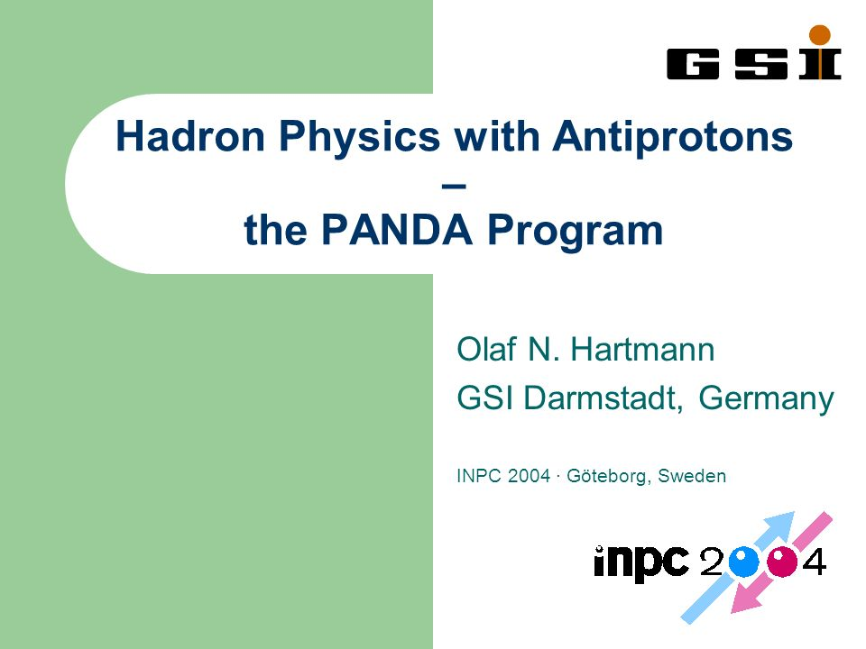 Hadron Physics with Antiprotons – the PANDA Program Olaf N.
