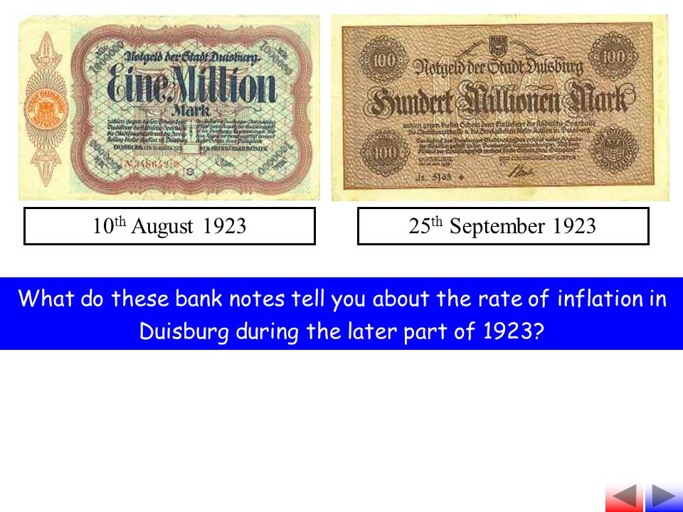 10 th August 192325 th September 1923 What do these bank notes tell you about the rate of inflation in Duisburg during the later part of 1923