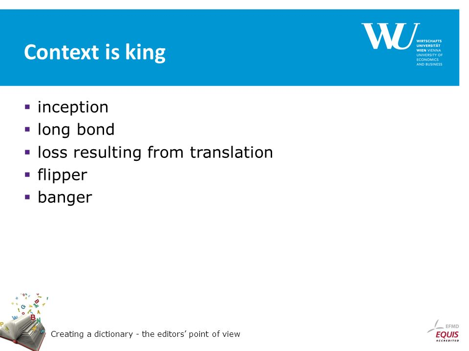 Creating a dictionary - the editors point of view Context is king inception long bond loss resulting from translation flipper banger