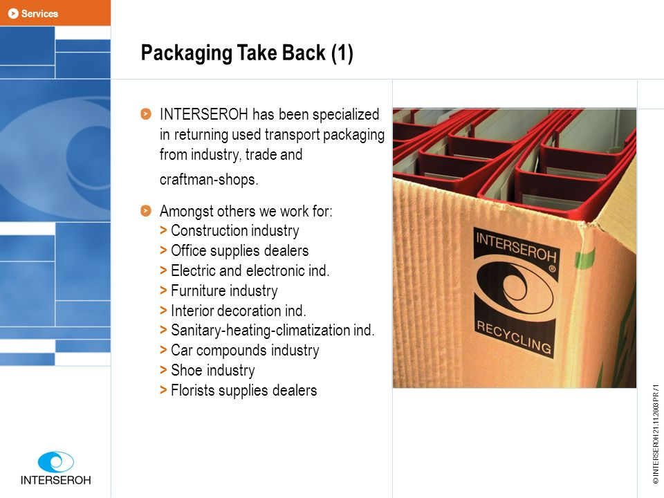 Packaging Take Back (1) INTERSEROH has been specialized in returning used transport packaging from industry, trade and craftman-shops.