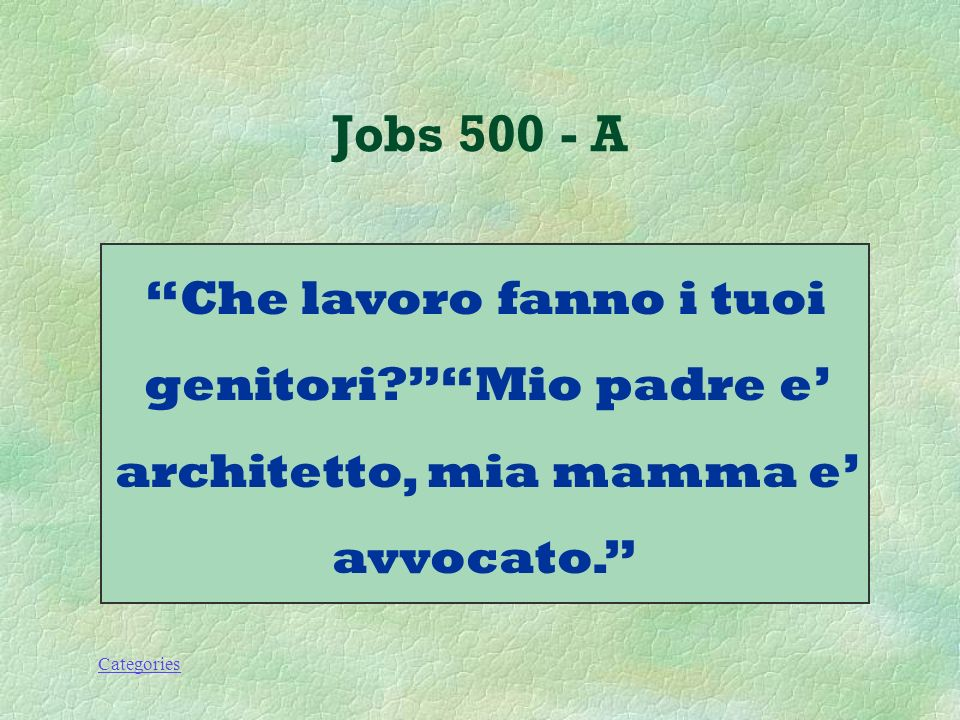 Categories Jobs 500 - Q Come si dice: Which jobs do your parents do.