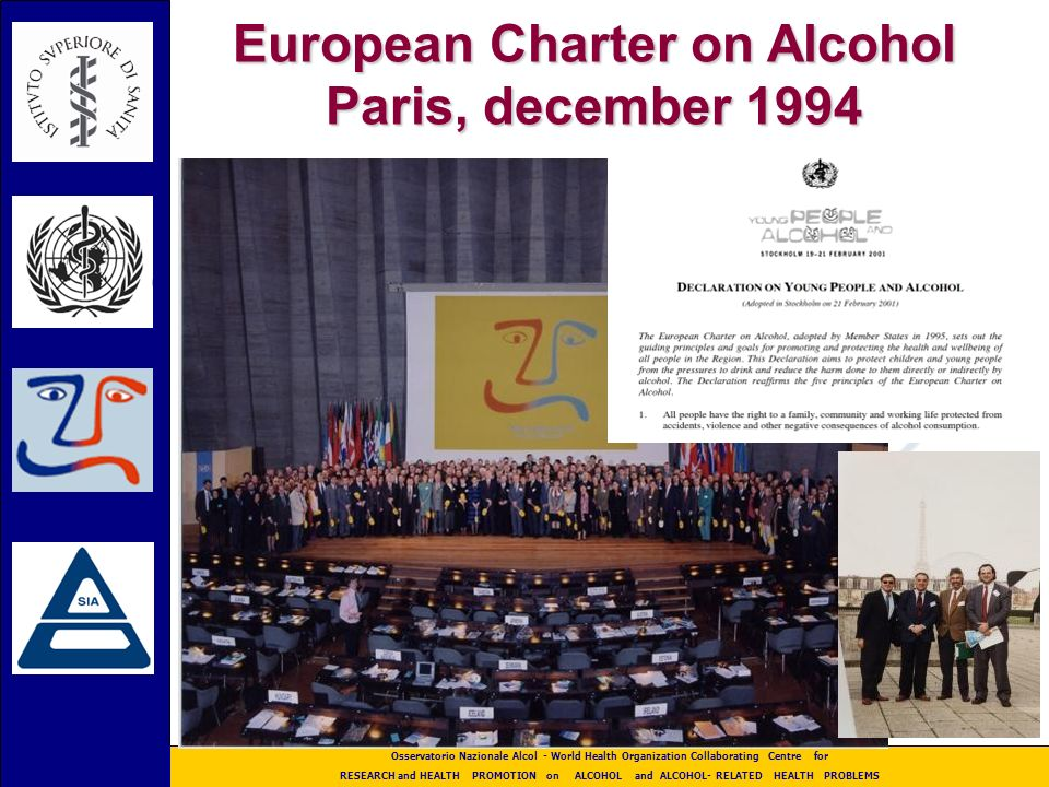 Osservatorio Nazionale Alcol - World Health Organization Collaborating Centre for RESEARCH and HEALTH PROMOTION on ALCOHOL and ALCOHOL- RELATED HEALTH PROBLEMS Alcohol and young people Alcohol and young people is a relatively recent Public Health problem in Italy.