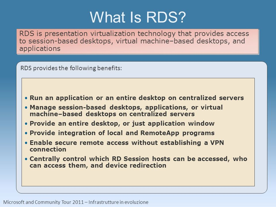 Microsoft and Community Tour 2011 – Infrastrutture in evoluzione What Is RDS.