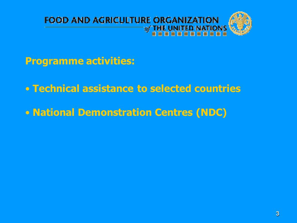 3 Programme activities: Technical assistance to selected countries National Demonstration Centres (NDC)