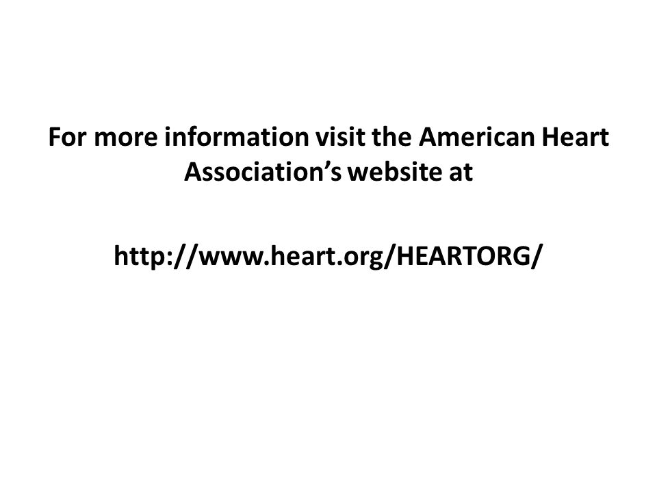 For more information visit the American Heart Association's website at