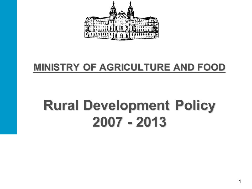 1 MINISTRY OF AGRICULTURE AND FOOD Rural Development Policy