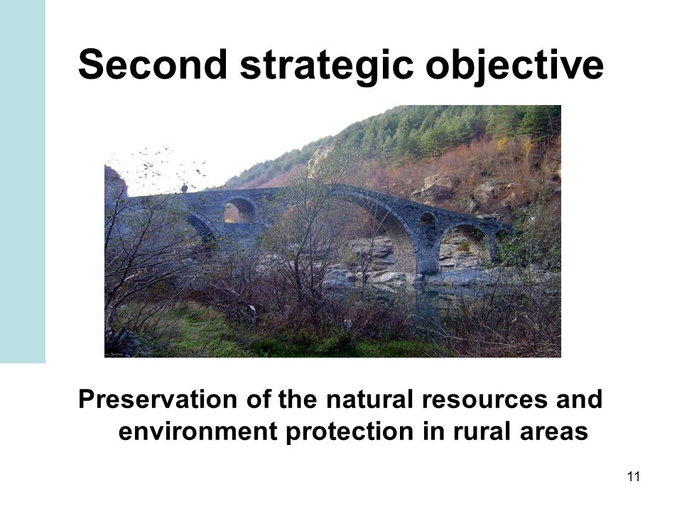 11 Second strategic objective Preservation of the natural resources and environment protection in rural areas