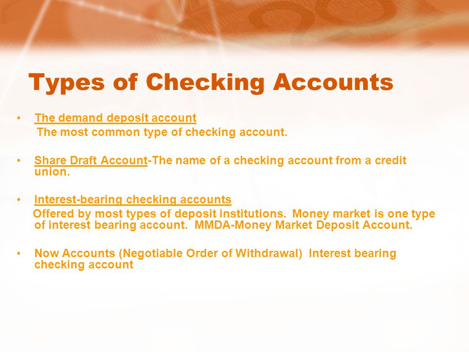 Types of Checking Accounts The demand deposit account The most common type of checking account.