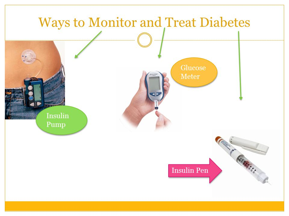 Treatment Continued… Exercising regularly or getting some type of physical activity done throughout the day Regular check-ups every 3 to 6 months to monitor glucose levels