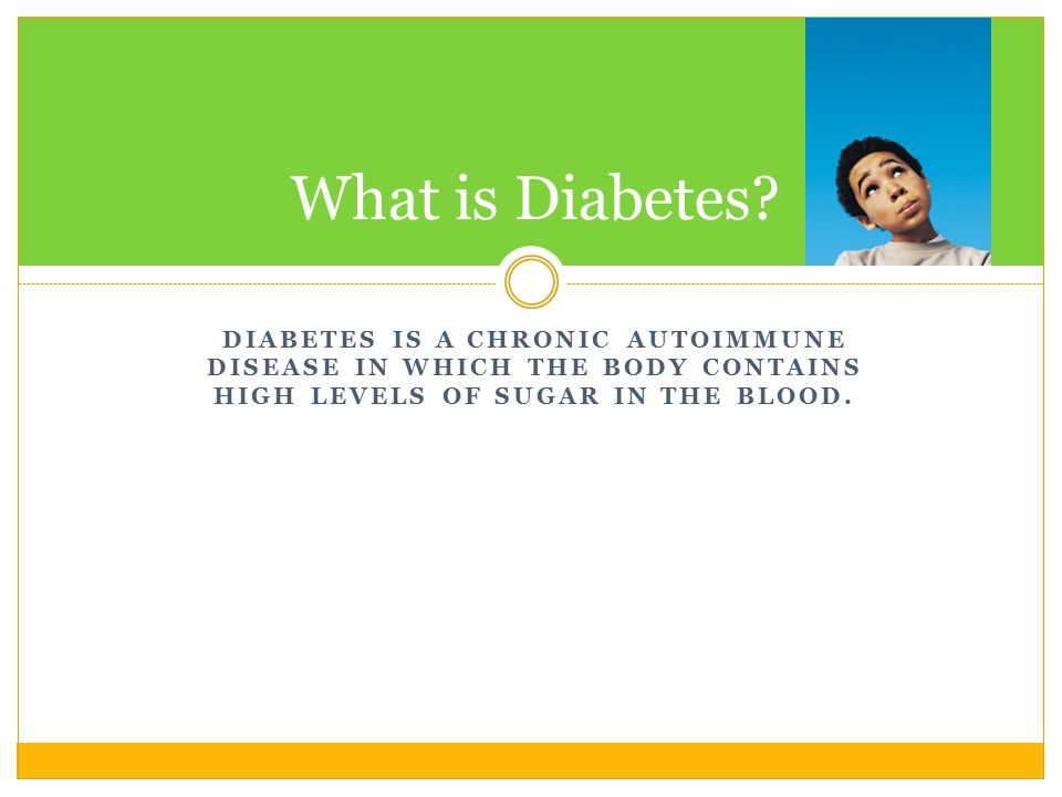 EVERY YEAR, IN THE UNITED STATES ABOUT 13,000 CHILDREN ARE DIAGNOSED WITH TYPE 1 DIABETES.