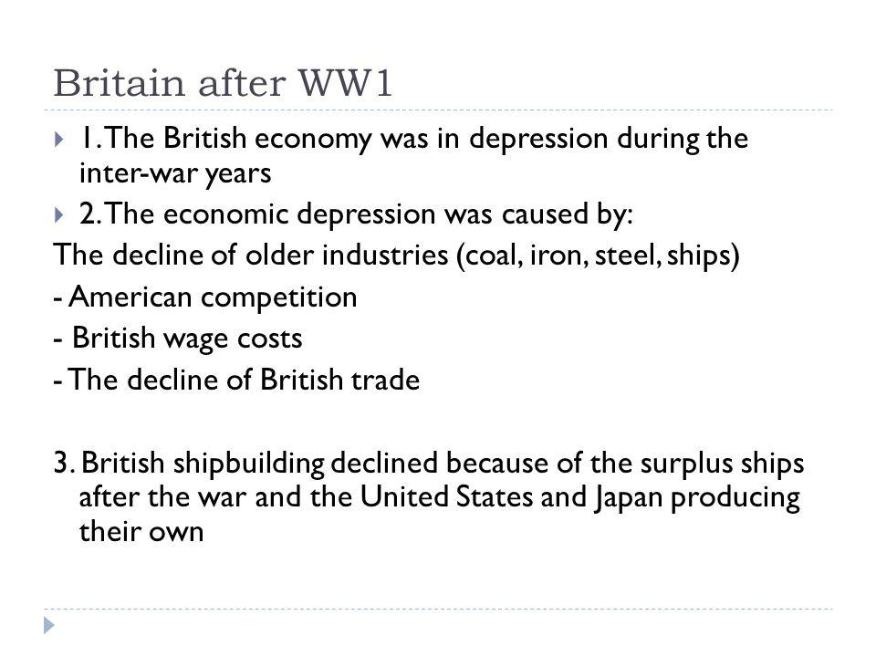Britain Inter-War Years  Britain after WW1  1  The British economy