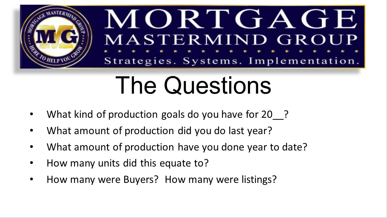 The Questions What kind of production goals do you have for 20__.