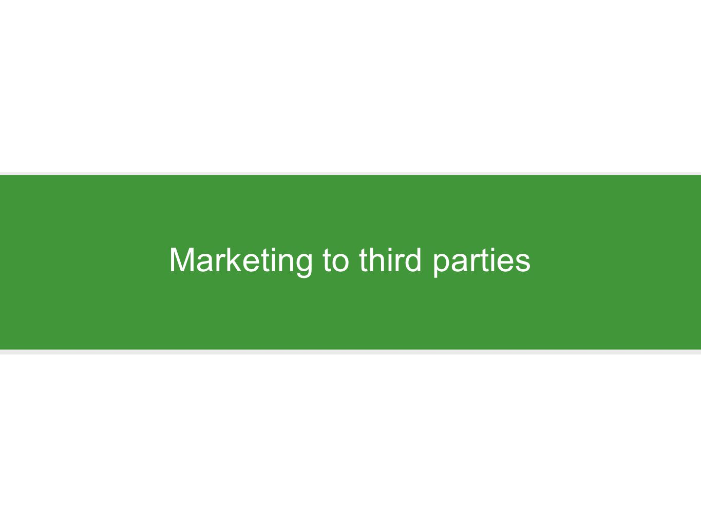 Marketing to third parties