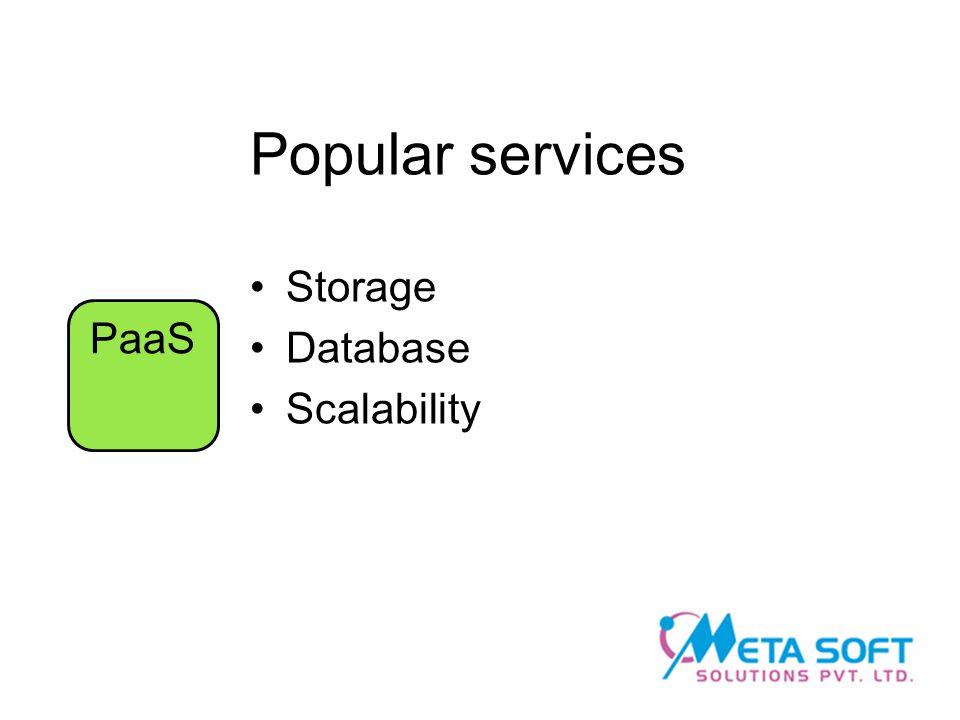 Popular services Storage Database Scalability PaaS