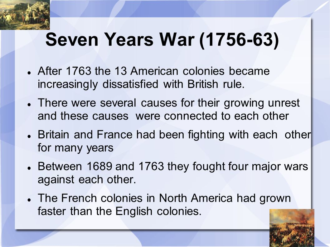 the causes of the seven years war The seven years' war essentially comprised two struggles one centered on the maritime and colonial conflict between britain and its bourbon enemies, france and spain the second, on the conflict between frederick ii (the great) of prussia and his opponents: austria, france, russia, and sweden.