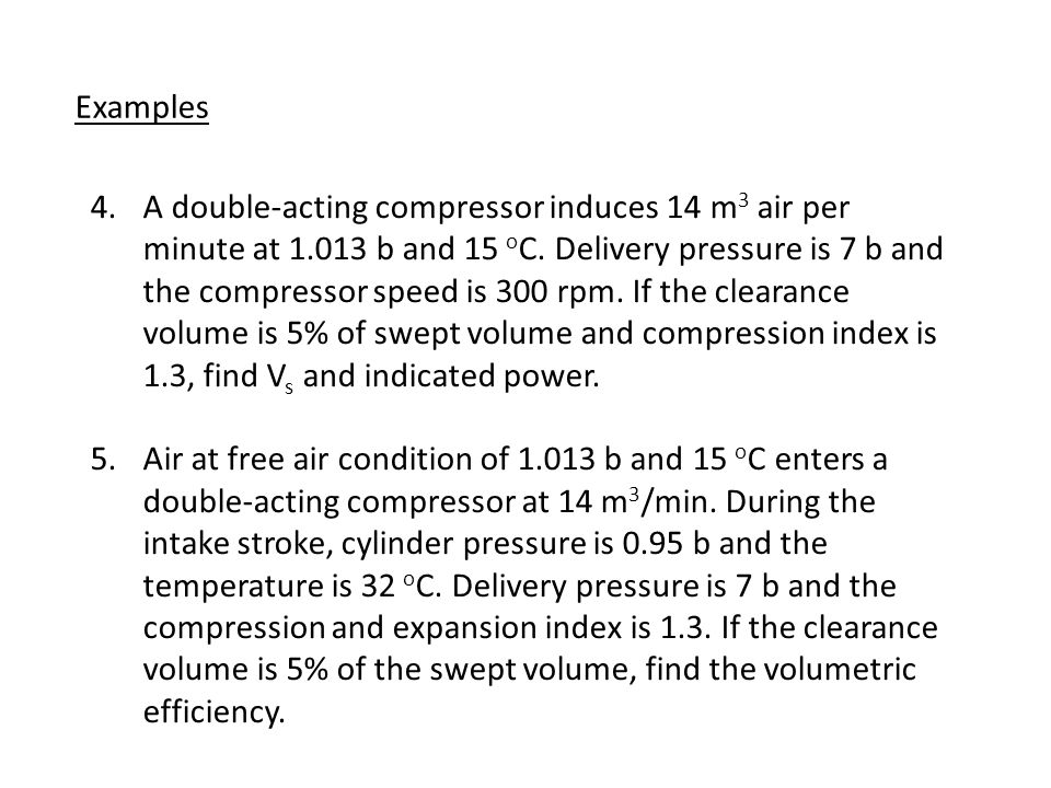 Examples 1 A single-acting reciprocating compressor induces