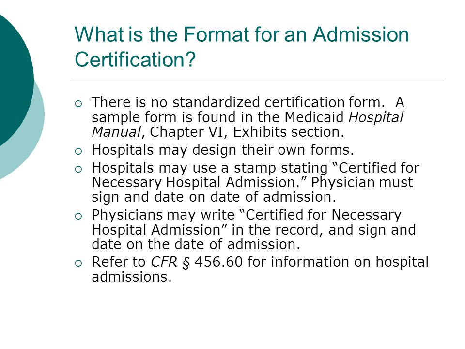 What is the Format for an Admission Certification.