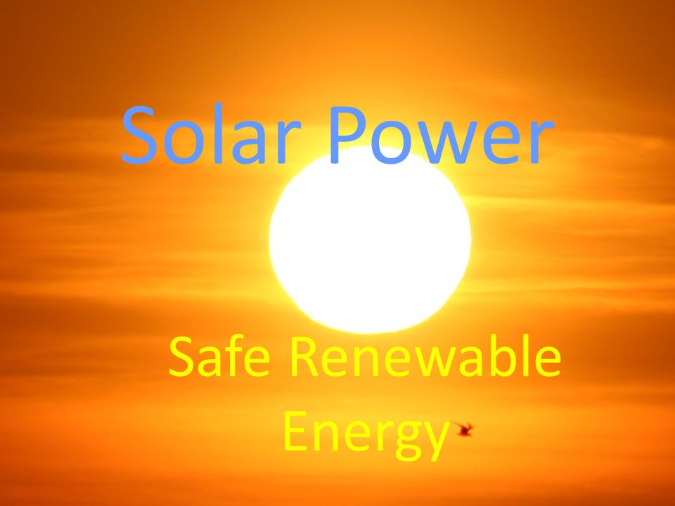Solar Power Safe Renewable Energy