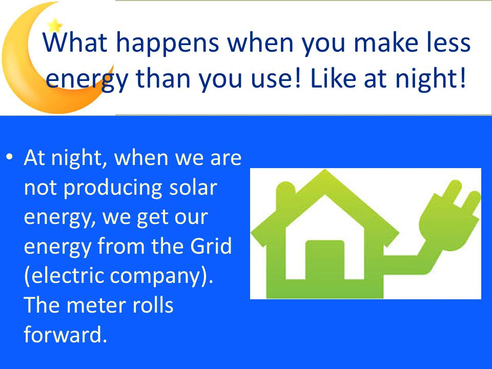 What happens when you make less energy than you use.