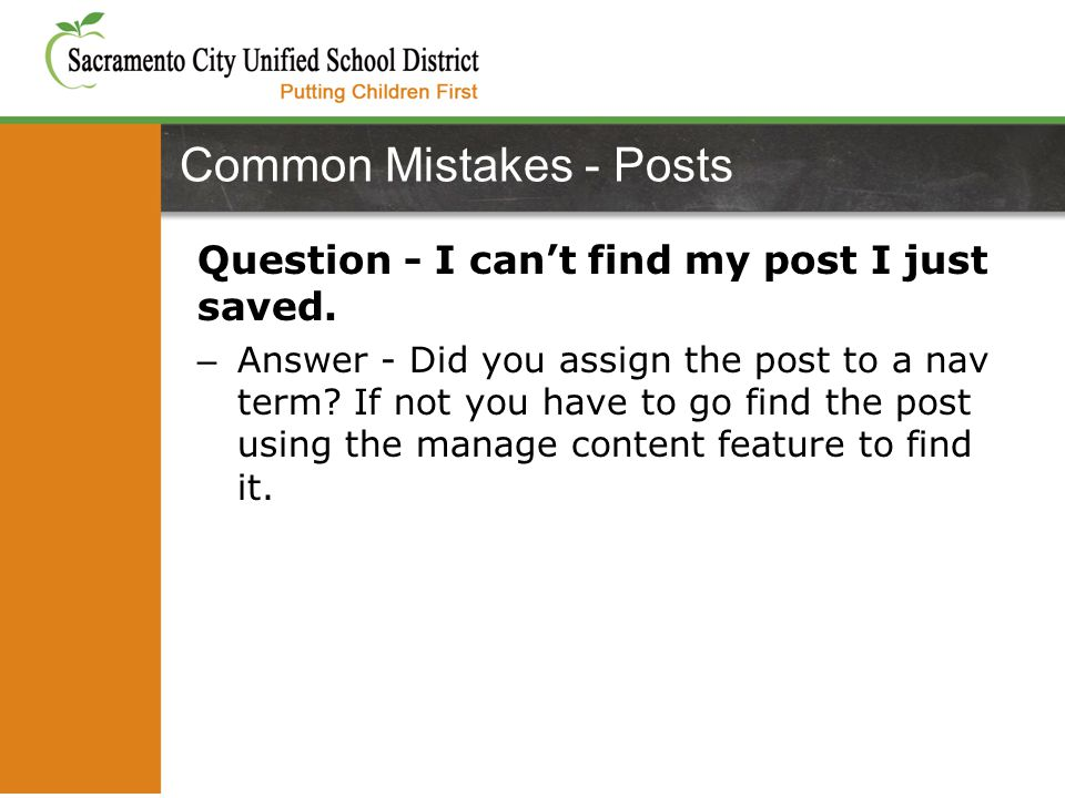 Question - I can't find my post I just saved. – Answer - Did you assign the post to a nav term.