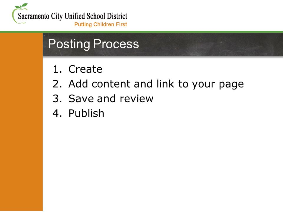 1.Create 2.Add content and link to your page 3.Save and review 4.Publish Posting Process