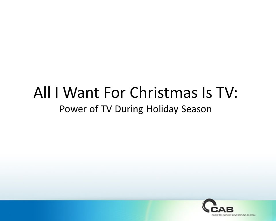 All I Want For Christmas Is TV: Power of TV During Holiday Season