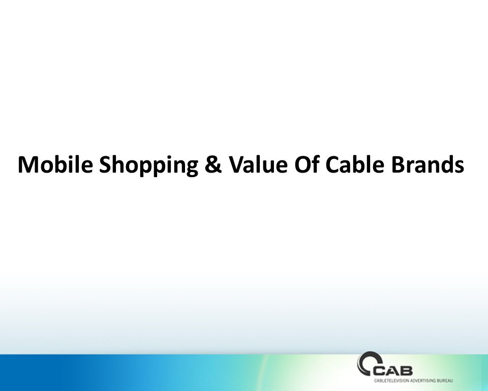 Mobile Shopping & Value Of Cable Brands