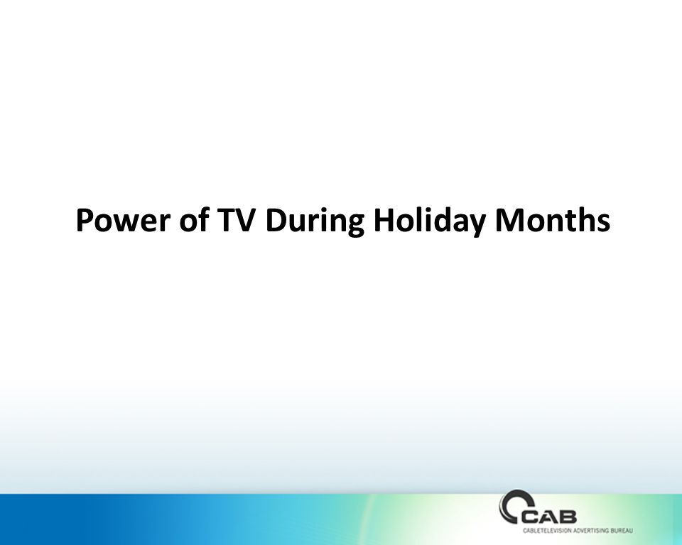 Power of TV During Holiday Months