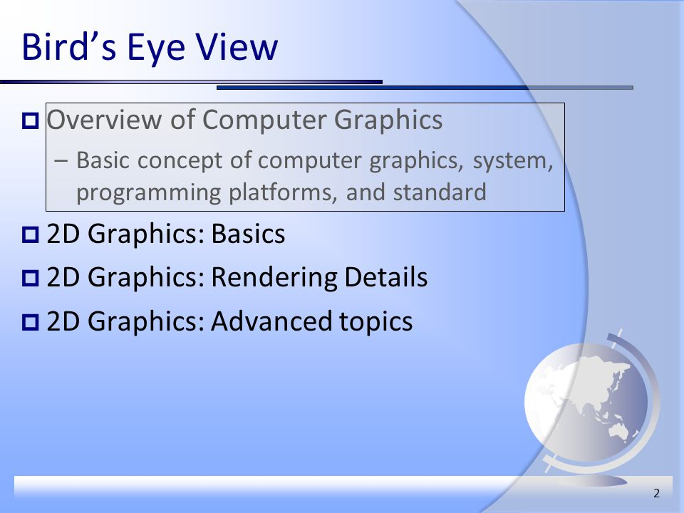 Overview of Computer Graphics Chapter 1  Bird's Eye View  Overview
