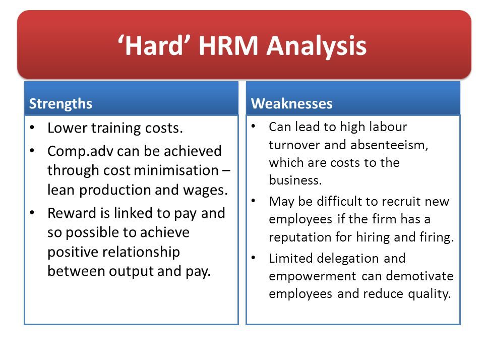 'Hard' HRM Analysis Strengths Lower training costs.
