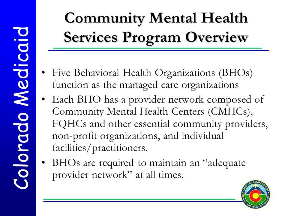 Colorado Medicaid Colorado Medicaid Community Mental Health Services