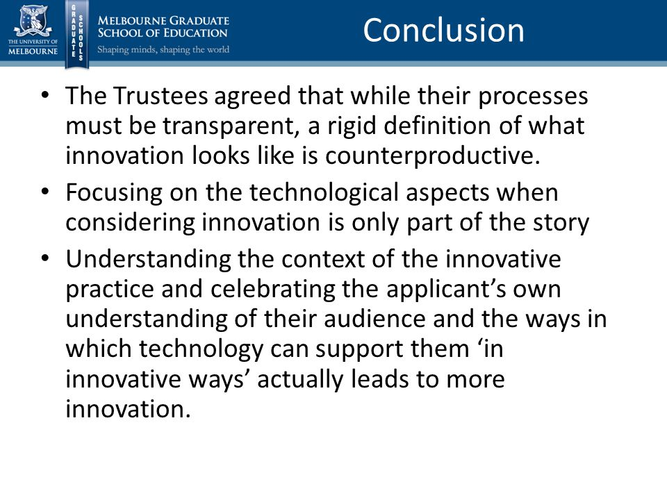 The Trustees agreed that while their processes must be transparent, a rigid definition of what innovation looks like is counterproductive.