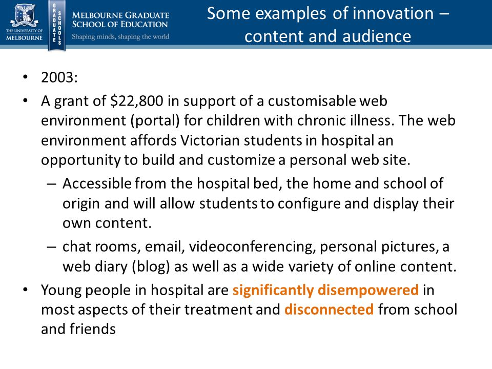 2003: A grant of $22,800 in support of a customisable web environment (portal) for children with chronic illness.