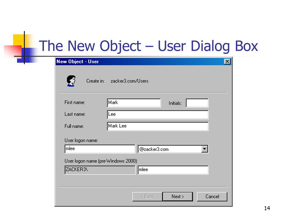 14 The New Object – User Dialog Box
