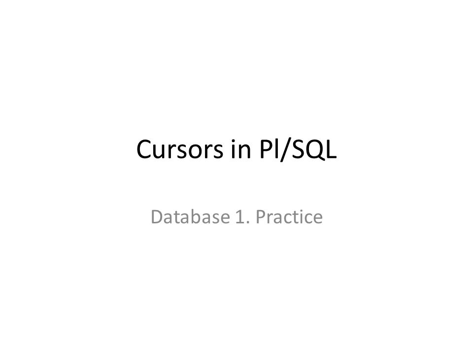 cursors in pl sql database 1 practice sample database the schema