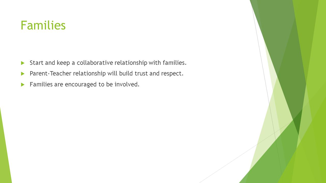 Families  Start and keep a collaborative relationship with families.