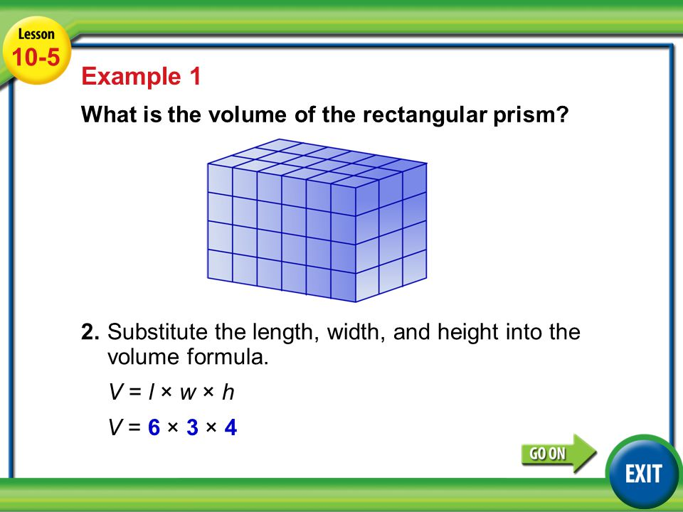 Lesson 3-5 Example Example 1 What is the volume of the rectangular prism.