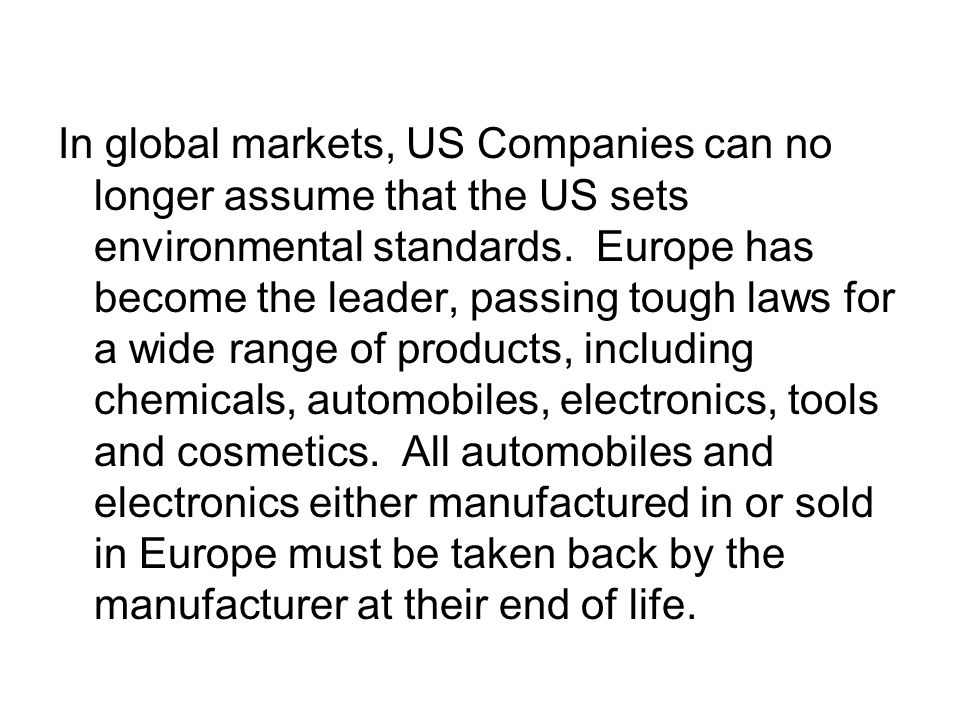 In global markets, US Companies can no longer assume that the US sets environmental standards.