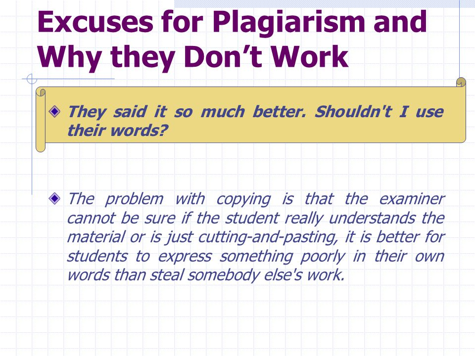 Excuses for Plagiarism and Why they Don't Work They said it so much better.