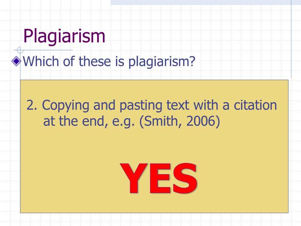 Plagiarism Which of these is plagiarism. 2.