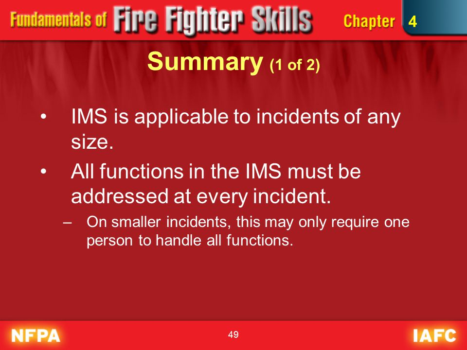 49 Summary (1 of 2) IMS is applicable to incidents of any size.