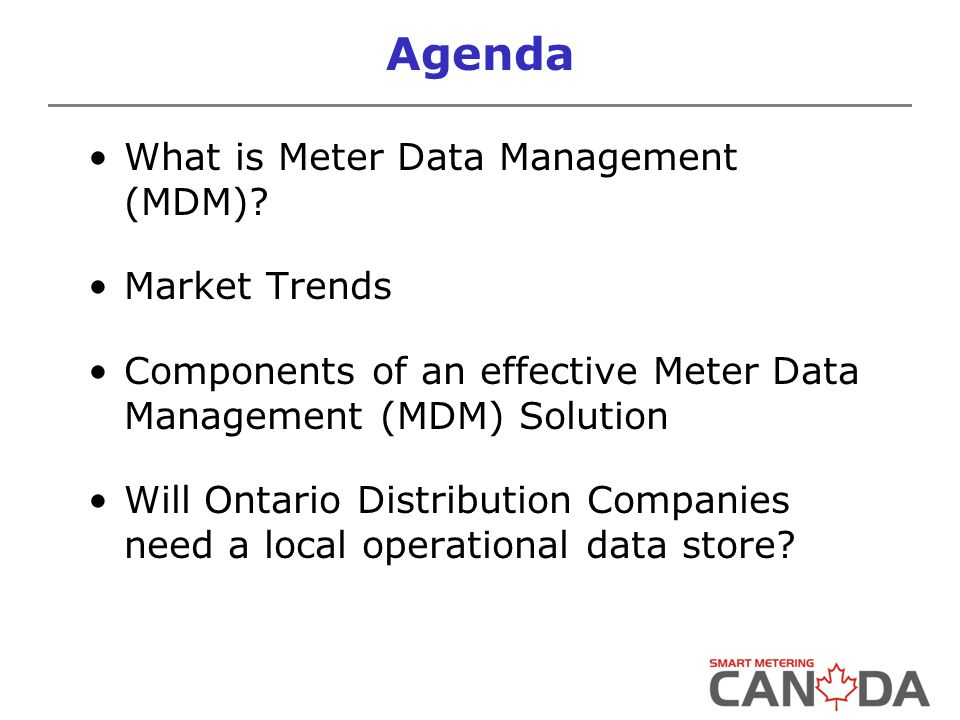 Agenda What is Meter Data Management (MDM).