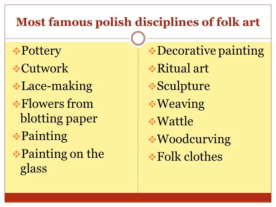 Selected disciplines of polish folk art  Main features of