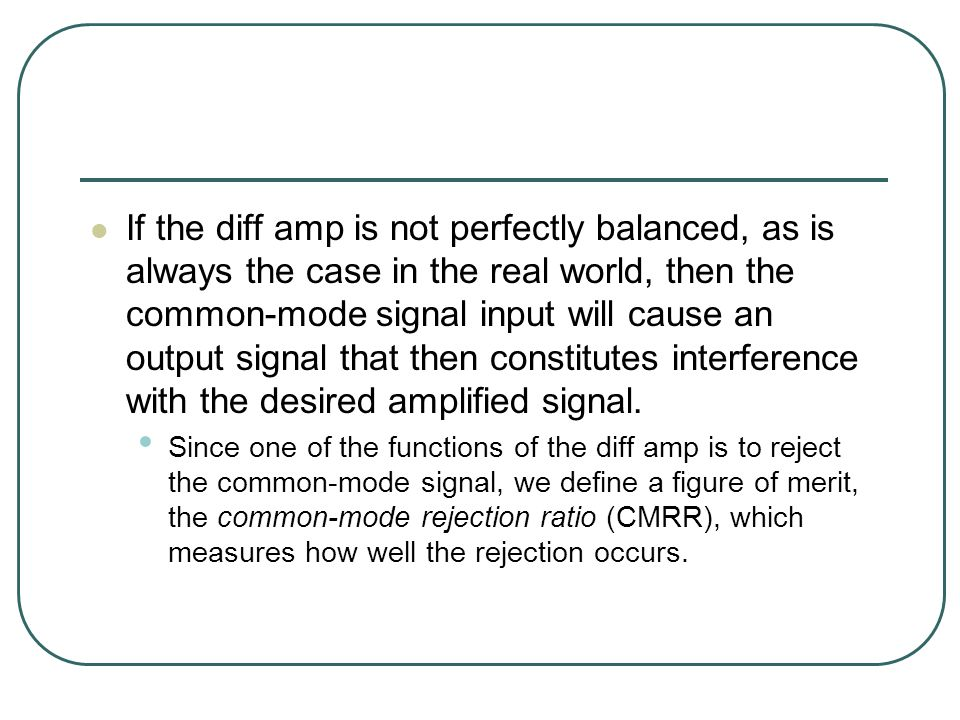 If the diff amp is not perfectly balanced, as is always the case in the real world, then the common-mode signal input will cause an output signal that then constitutes interference with the desired amplified signal.