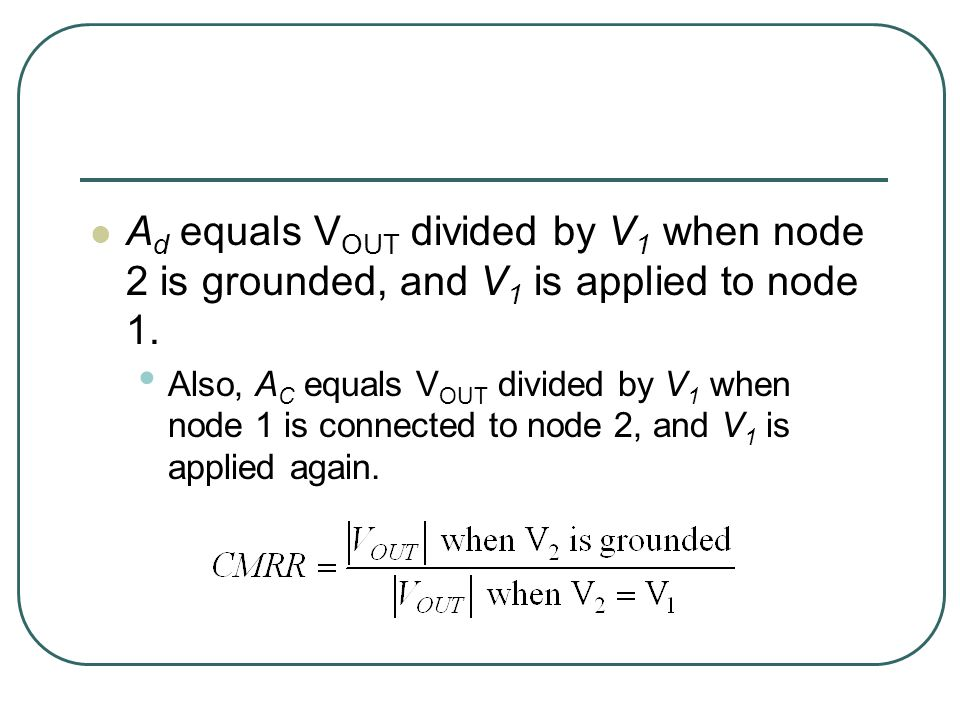 A d equals V OUT divided by V 1 when node 2 is grounded, and V 1 is applied to node 1.
