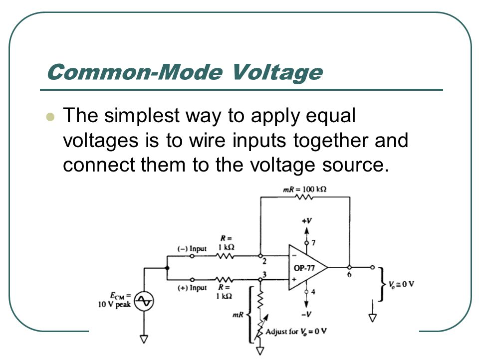Common-Mode Voltage The simplest way to apply equal voltages is to wire inputs together and connect them to the voltage source.